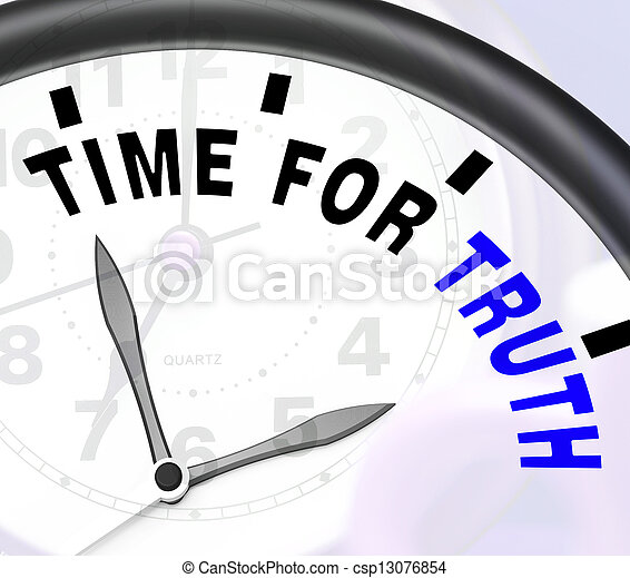 Time For Truth Message Shows Honest And True  - csp13076854