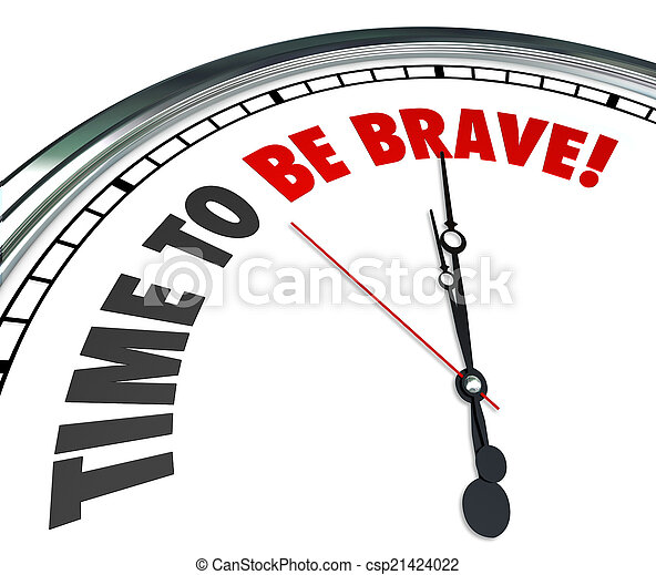 Time to Be Brave Words Clock Courage Bold Fearless Action - csp21424022