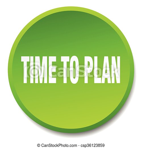 time to plan green round flat isolated push button - csp36123859