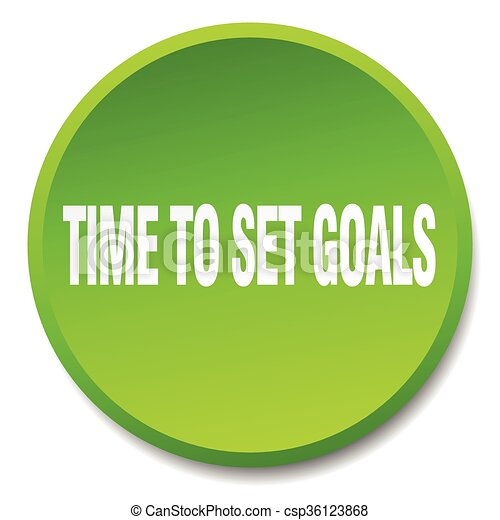 time to set goals green round flat isolated push button - csp36123868