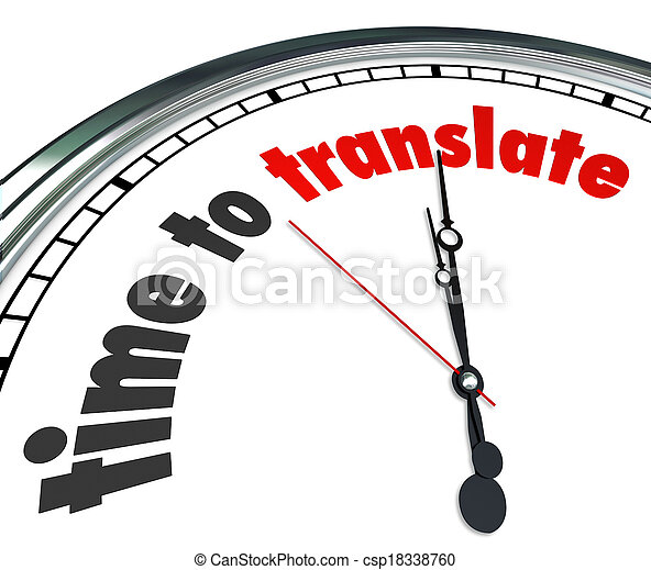 Time to Translate words on a clock face to illustrate a need to interpret words, meaning or tone in another language to get a clear communication of intended message - csp18338760