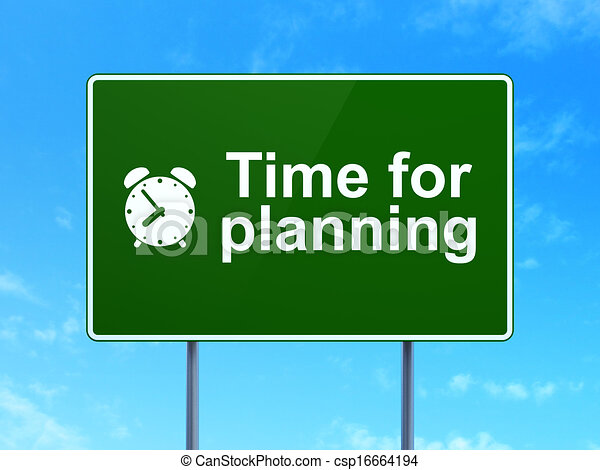 Timeline concept: Time for Planning and Alarm Clock icon on green road (highway) sign, clear blue sky background, 3d render - csp16664194
