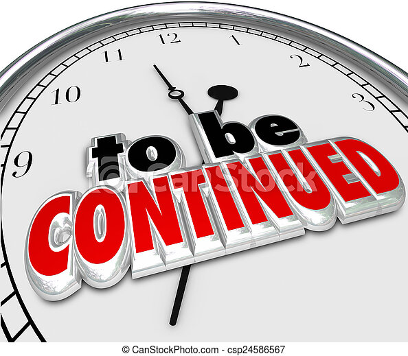 To Be Continued Clock Anticipated Sequel More Coming Soon - csp24586567