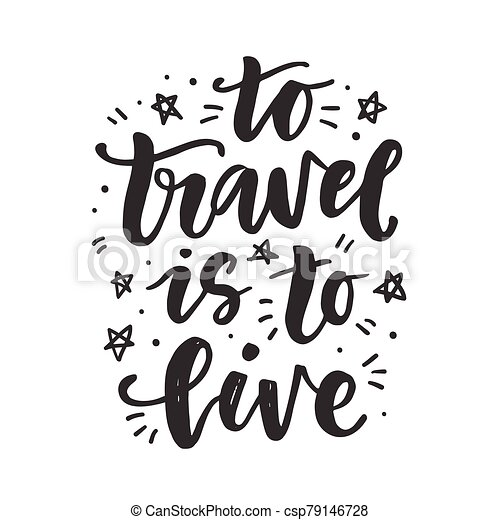 To Travel Is To Live Quote Print Black /& White