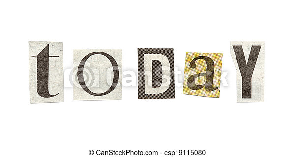 Today cutout newspaper letters today words composed from today cutout newspaper letters csp19115080 spiritdancerdesigns Gallery