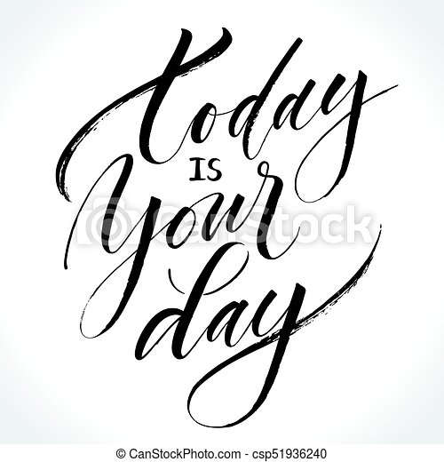 Today Is Your Day Inspirational Quote Modern Calligraphy Brush