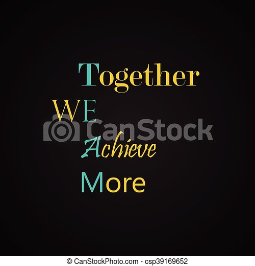 together we achieve more motivational inscription template