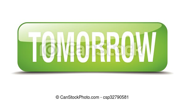 tomorrow green square 3d realistic isolated web button - csp32790581