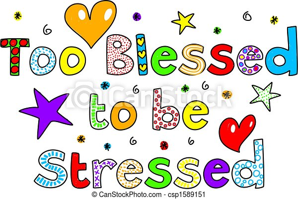 too blessed to be stressed - csp1589151