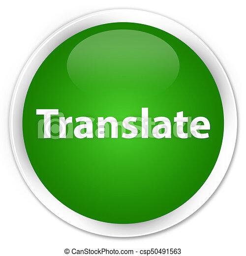 Translate premium green round button - csp50491563