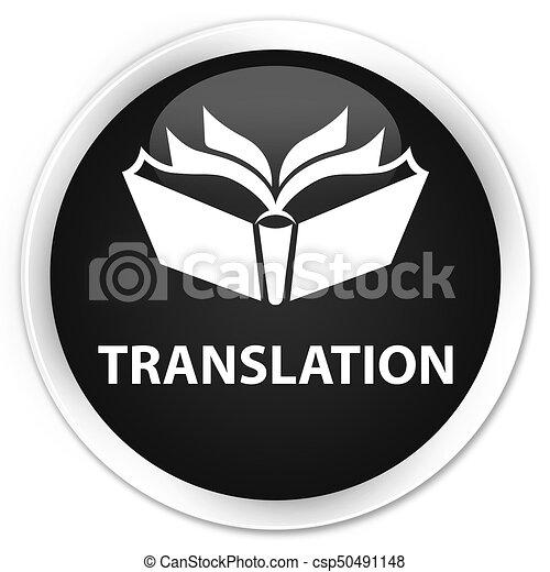 Translation premium black round button - csp50491148