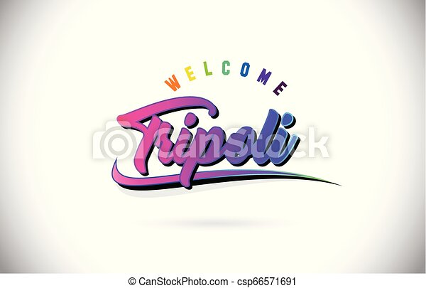 Tripoli Welcome To Word Text with Creative Purple Pink Handwritten Font and Swoosh Shape Design Vector. - csp66571691