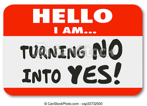 Turning No Into Yes Name Tag Sticker Convince Persuage Agree - csp33732500