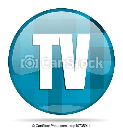 tv blue round modern design internet icon on white background - csp40735914