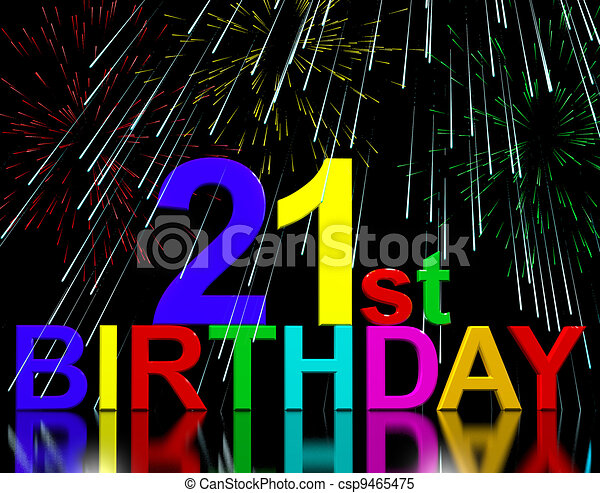 Twenty First Or 21st Birthday Celebrated With Fireworks - csp9465475
