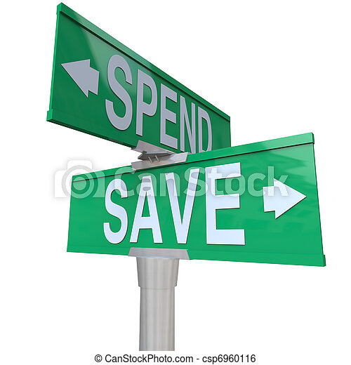 Two green street signs with the words Save and Spend with arrows pointing to fiscal responsibility and the importance of saving your money in building future wealth and financial stability - csp6960116