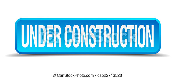 Under construction blue 3d realistic square isolated button - csp22713528