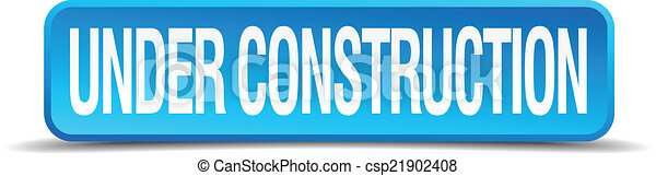 Under construction blue 3d realistic square isolated button - csp21902408