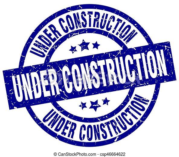 under construction blue round grunge stamp - csp46664622
