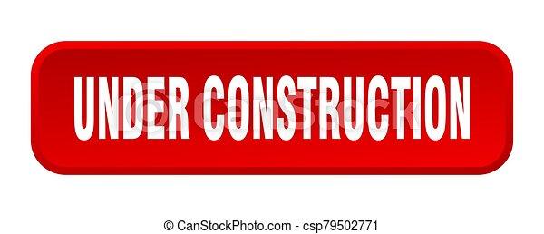 under construction button. under construction square 3d push button - csp79502771
