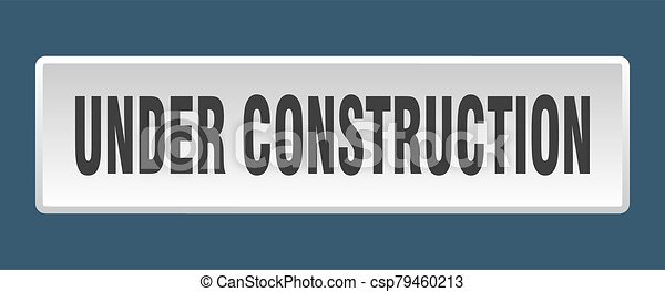 under construction button. under construction square white push button - csp79460213
