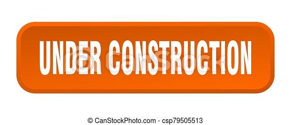 under construction button. under construction square 3d push button - csp79505513