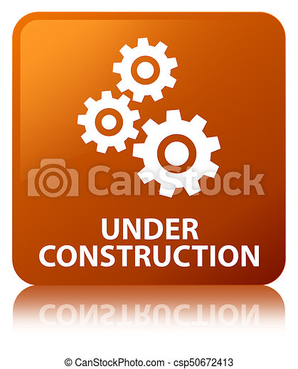 Under construction (gears icon) brown square button - csp50672413
