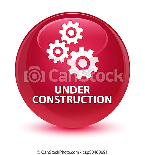 Under construction (gears icon) glassy pink round button - csp50480691