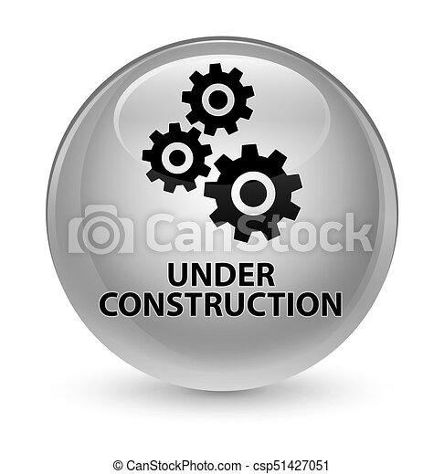 Under construction (gears icon) glassy white round button - csp51427051