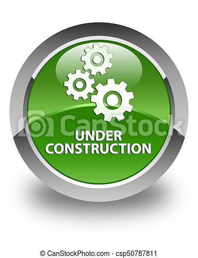 Under construction (gears icon) glossy soft green round button - csp50787811