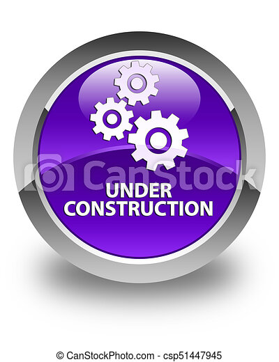 Under construction (gears icon) glossy purple round button - csp51447945