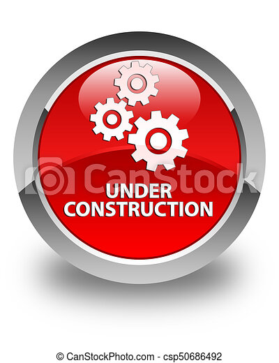 Under construction (gears icon) glossy red round button - csp50686492