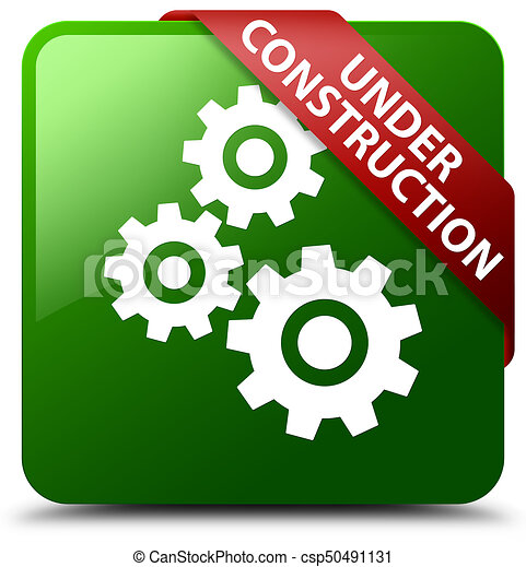 Under construction (gears icon) green square button red ribbon in corner - csp50491131