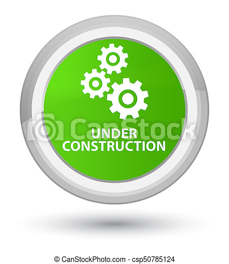 Under construction (gears icon) prime soft green round button - csp50785124