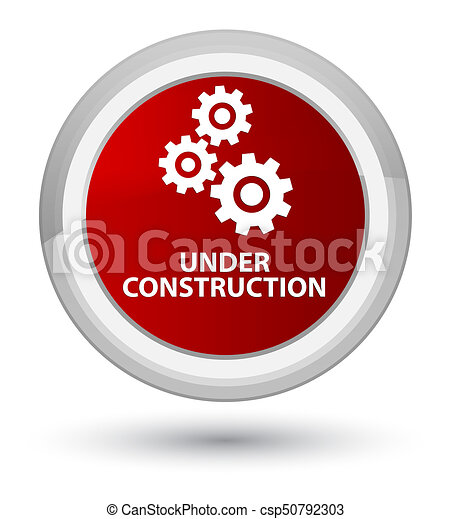 Under construction (gears icon) prime red round button - csp50792303