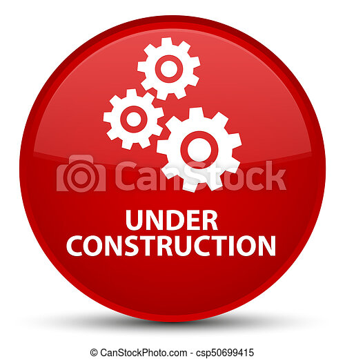 Under construction (gears icon) special red round button - csp50699415