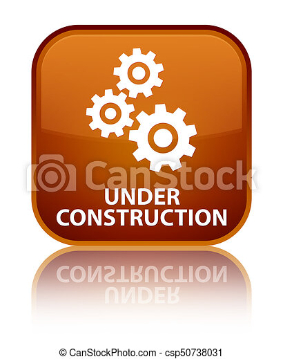 Under construction (gears icon) special brown square button - csp50738031
