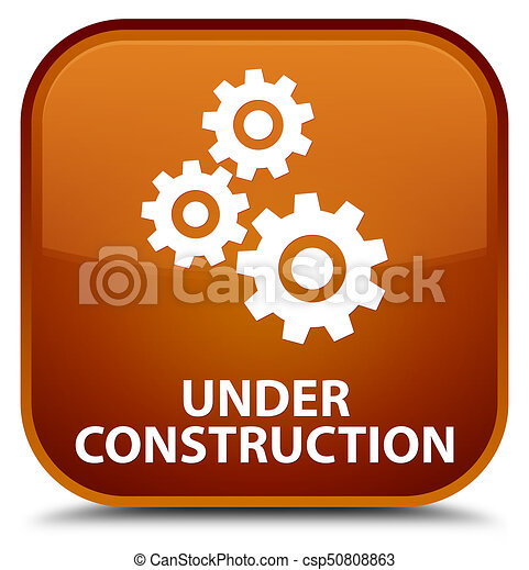 Under construction (gears icon) special brown square button - csp50808863