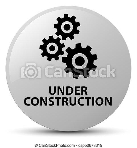 Under construction (gears icon) white round button - csp50673819
