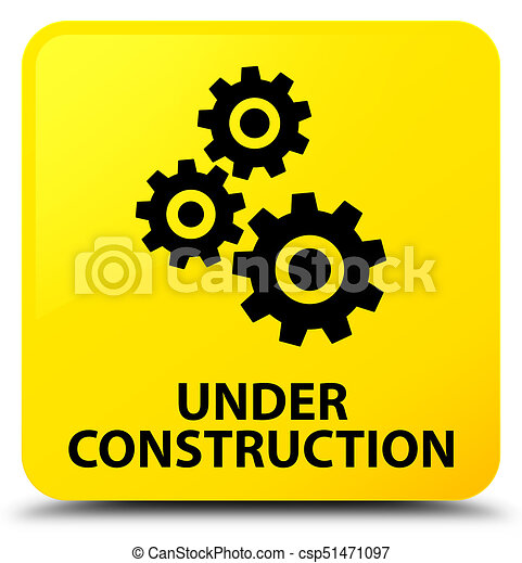 Under construction (gears icon) yellow square button - csp51471097