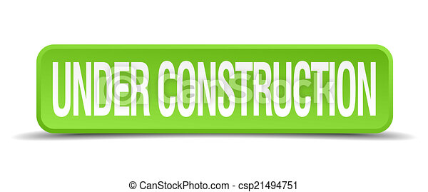 under construction green 3d realistic square isolated button - csp21494751