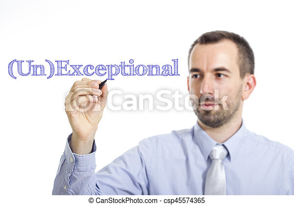 (Un)Exceptional - Young businessman writing blue text on transparent surface - csp45574365