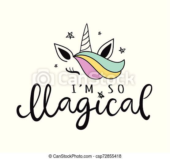 Unicorn I'm so magical. Vector cute hand lettering poster - csp72855418