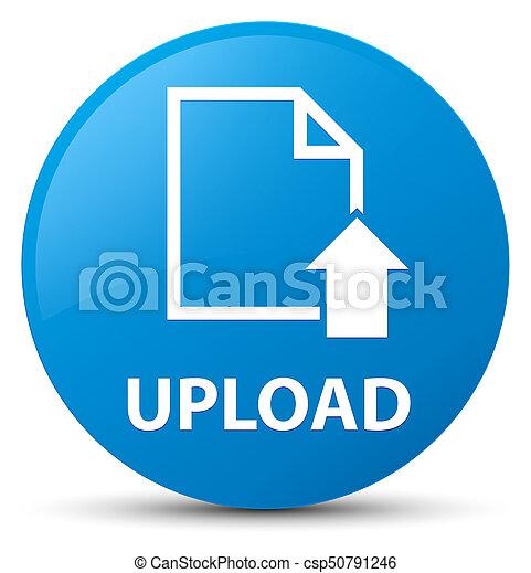 Upload (document icon) cyan blue round button - csp50791246