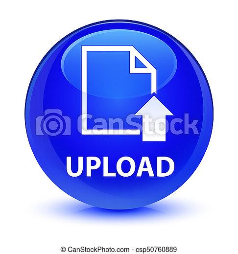 Upload (document icon) glassy blue round button - csp50760889
