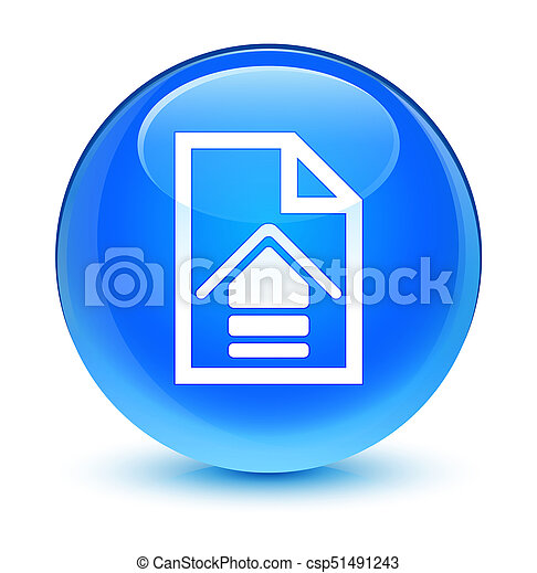 Upload document icon glassy cyan blue round button - csp51491243