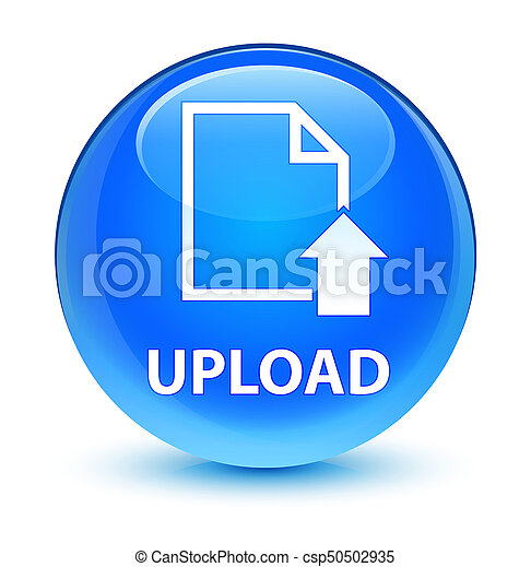 Upload (document icon) glassy cyan blue round button - csp50502935