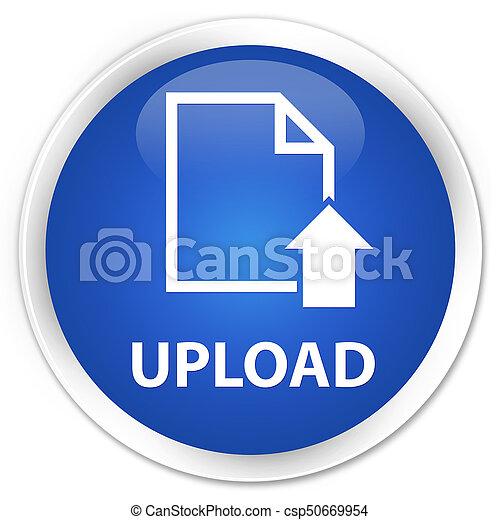 Upload (document icon) premium blue round button - csp50669954