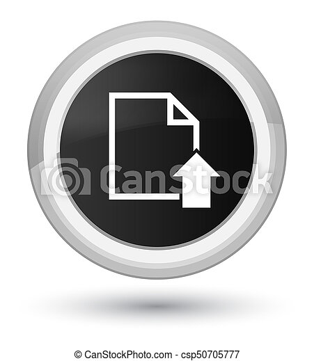 Upload document icon prime black round button - csp50705777
