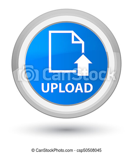 Upload (document icon) prime cyan blue round button - csp50508045